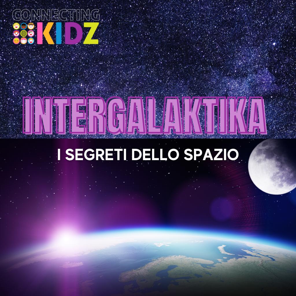Intergalaktika: i segreti dello spazio.