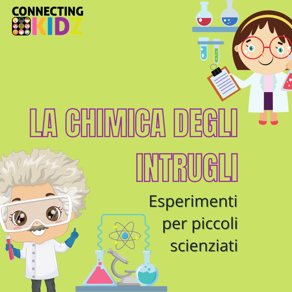 La chimica degli intrugli: esperimenti per piccoli scienziati