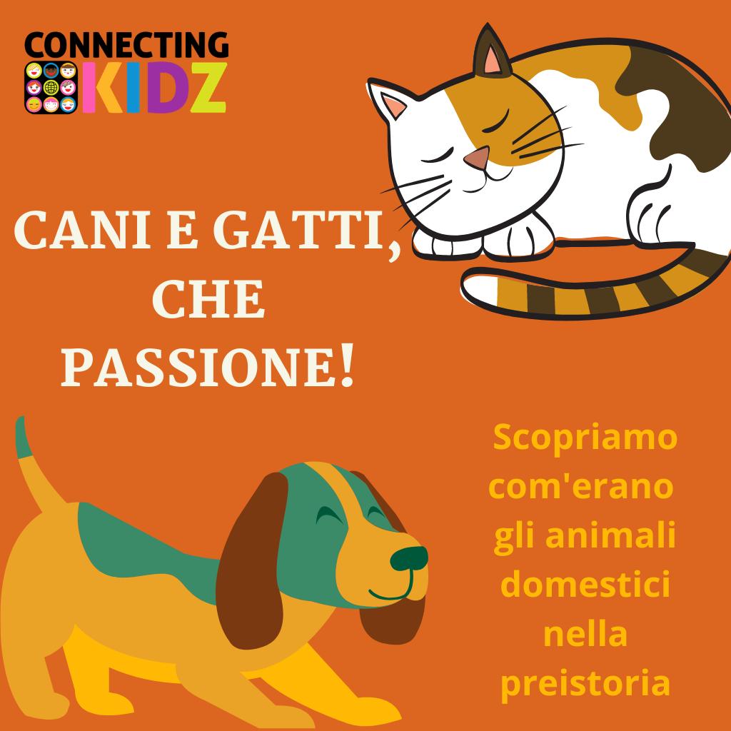 Cani e gatti che passione! Gli animali domestici nella preistoria