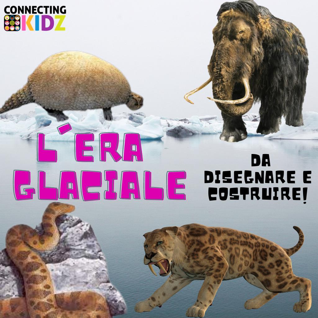 Gli animali giganti dell'era glaciale - da disegnare e costruire!