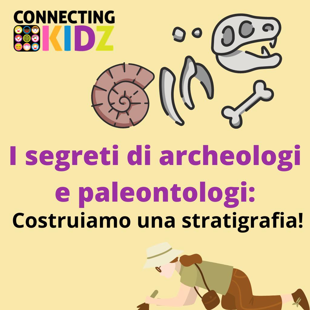 I segreti di archeologi e paleontologi: costruiamo una stratigrafia!
